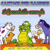 Canzoni per bambini - Il coccodrillo come fa (40 Songs)