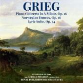 Grieg: Piano Concerto in A Minor, Op. 16 - Norwegian Dances, Op. 35 - Lyric Suite, Op. 54
