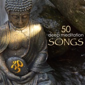 50 Deep Meditation Songs - Relaxing Yoga Meditation Music & Zen Tibetan Buddhist Tracks