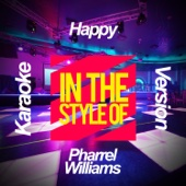 Happy (In the Style of Pharrel Williams) [Karaoke Version]