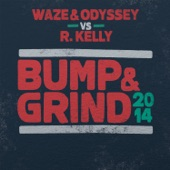 Bump & Grind 2014 (Waze & Odyssey vs. R. Kelly) [Radio Edit] - Single