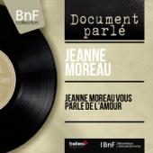 Jeanne Moreau vous parle de l'amour, pt. 1