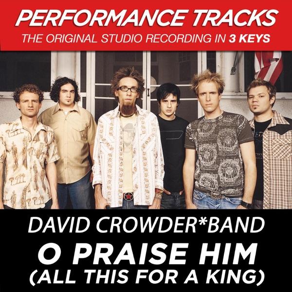 O Praise Him David Crowder Mp3 Free Download