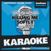 Killing Me Softly (Originally Performed by the Fugees) [Karaoke Version]