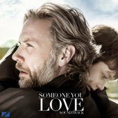 Someone You Love - Mikael Persbrandt