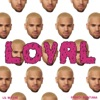 Loyal (East Coast Version) [feat. Lil Wayne & French Montana]