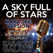 A Sky Full of Stars (Karaoke Instrumental Version) [Originally Performed By Coldplay]