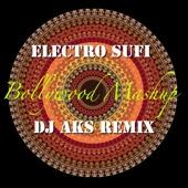 [Download] Electro Sufi - Bollywood Mashup (DJ AKS Remix) MP3
