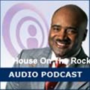 House On The Rock - Audio Podcasts