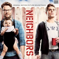 Neighbors - Official Soundtrack
