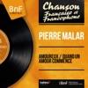 Amoureux / Quand un amour commence (feat. Frank Pourcel et son orchestre) [Mono Version] - Single, Pierre Malar