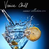 Venice Chill - Best of Italian Lounge Music Summer Collection 2014 by F.Martini DJ