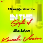 I'd Give My Life for You (In the Style of Miss Saigon) [Karaoke Version]