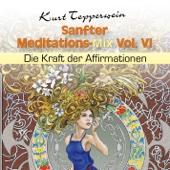 Sanfter Meditations-Mix, Vol. 6 (Die Kraft der Affirmationen)