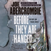 Joe Abercrombie - Before They Are Hanged (Unabridged)  artwork