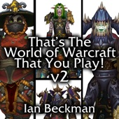 That's the World of Warcraft That You Play! V2