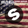 Young and Beautiful [Lana Del Rey vs. Cedric Gervais] (Cedric Gervais Remix Radio Edit) - Single