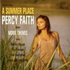 Theme from a Summer Place: Percy Faith Plays Movie Themes from Moulin Rouge, Dr. Zhivago, The Godfather & Gone with the Wind, And Other Easy Listening Standards