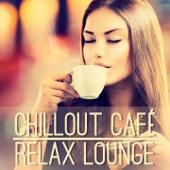 Chillout Café - Relax Lounge