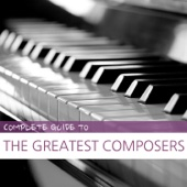 Complete Guide to the Greatest Composers - Various Artists