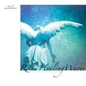 Angel Healing Music II:Reiki Healing Waves