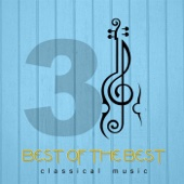 Best of the Best Classical Music 3