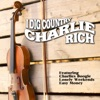I Dig Country, Charlie Rich