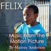 Felix (Music From The Motion Picture) [feat. Makeson Browne, Lwanda Gogwana, Soi-Soi Gqeza, Lipuo Tsira, Duke Norman, Chris Engel, Bokani Dyer, Wesley Rustin & Kevin Gibson]