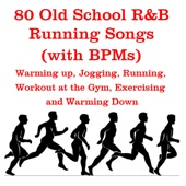 80 Old School R&B Running Songs (With B.P.Ms) - Warming up, Jogging, Running, Workout at the Gym, Exercising and Warming Down rnb