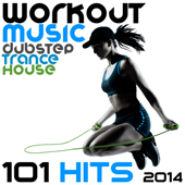 Workout Music Dubstep Trance House 101 Hits 2014
