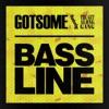 GotSome - Bassline (feat. The Get Along Gang)
