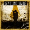Dead and Divine - Its Not so Bad at the End of the World