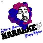 Autumn Leaves (In the Style of Jhonny Merser) [Karaoke Version]