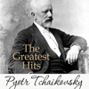 Tchaikovsky: The Greatest Hits