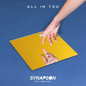 Synapson - All In You feat. Anna Kova