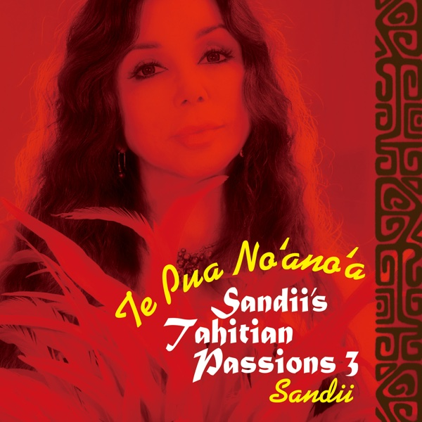 Sandii's Tahitian Passions 3 - Te Pua No'ano'A | sandii
