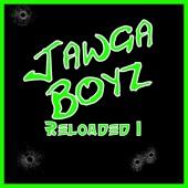Reloaded 1 - Jawga Boyz