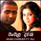 Chanchala Dase (feat. Raj Kumar) - Raini Charuka