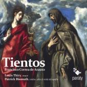 Correa de Arauxo: Tientos (y discursos de música práctica y theórica de órgano intitulado Facultad orgánica)