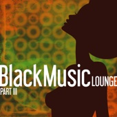 Black Music Lounge, Pt. 3 - Chill To the Soul of R&B - Various Artists