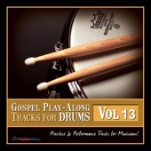 Every Praise (Db) [Originally Performed by Hezekiah Walker] [Drums Play-Along Track] - Fruition Music Inc.
