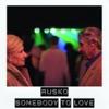 Rusko - Somebody To Love