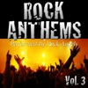 Rock Anthems, Vol. 3