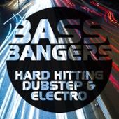 Bass Bangers: Hard Hitting Dubstep & Electro