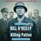 Killing Patton: The Strange Death of World War II's Most Audacious General (Unabridged) - Martin Dugard & Bill O'Reilly Cover Art