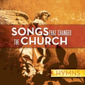 Songs That Changed the Church - Hymns - Various Artists