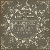 Richard Clayderman Plays 100 Classic Songs for a Perfect Spring Wedding (Over 5 Hours of Romantic Piano Music)
