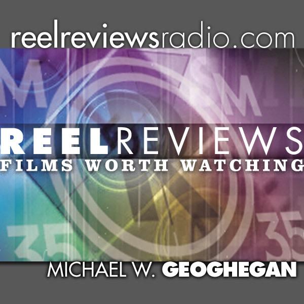 Reel Reviews - Films Worth Watching