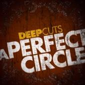 Deep Cuts: A Perfect Circle - EP cover art