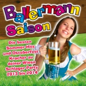 Ballermann Saison - Die besten Sommer Hits und Oktoberfest Kracher zu deiner Wiesn Schlager Party 2013 bis 2014